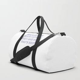 Because I Am Your Father Duffle Bag