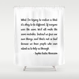 Sophie Foster Quote Shower Curtain