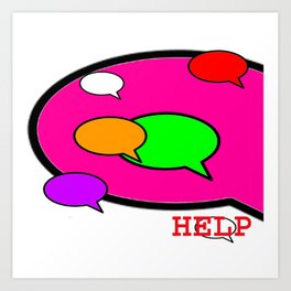 Word Bubble HELP jGibney The MUSEUM Society6 Gifts Art Print