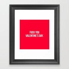 Fuck You Valentine's Day.  Framed Art Print