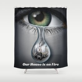 Climate Change Action - Our House is on Fire Greta Thunberg quote Shower Curtain