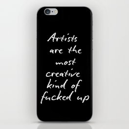 Artists are the most creative kind of fucked up iPhone Skin