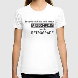 Mercury in Retrograde T-shirt