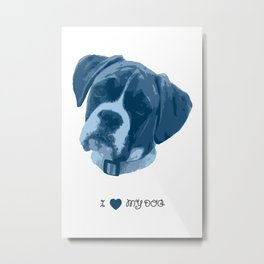 I love my dog - Boxer Metal Print