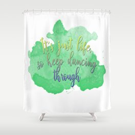Dancing Through Life | Wicked Shower Curtain