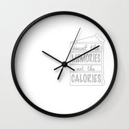 MEMORIES NOT CALORIES Wall Clock