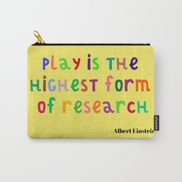 Inspirational, Motivational, Typography Quote by Albert Einstein; Play is Research Carry-All Pouch