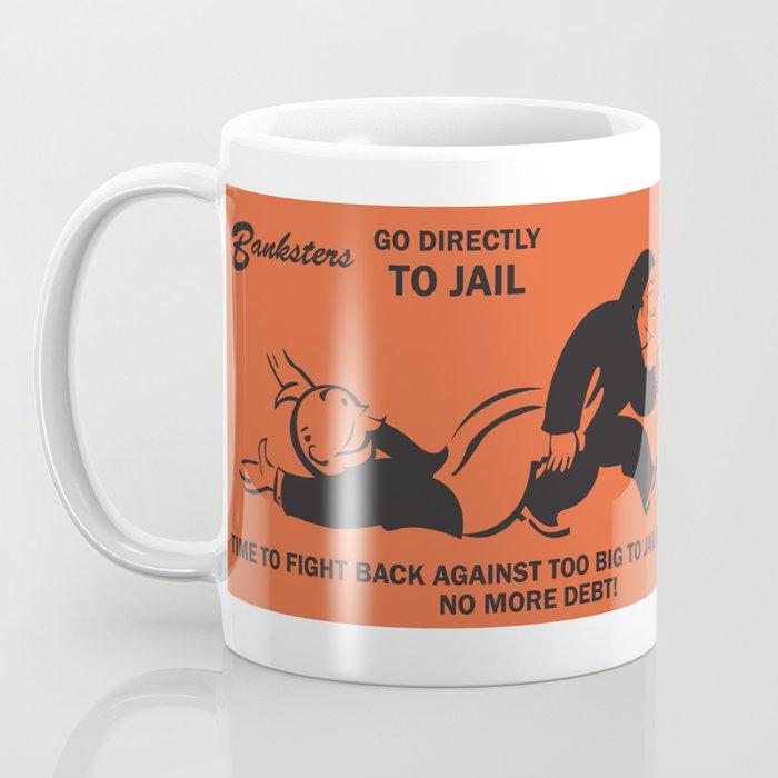 Banksters Go to Jail Coffee Mug
