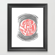 Can't Stop the Sound Framed Art Print