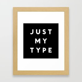Just My Type Framed Art Print