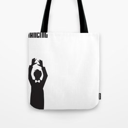 I Only Came For The Dancing Tote Bag