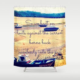 So We Beat On, Boats Against the Shore... Shower Curtain