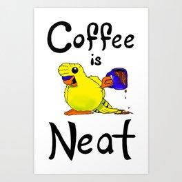 Coffee is Neat Art Print