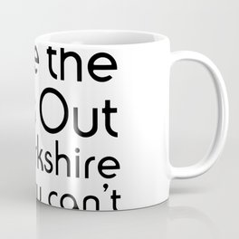 You Can Take the Lass Out of Yorkshire but you can't take Yorkshire out of the Lass. Coffee Mug
