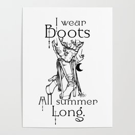 I wear Boots all summer Long Poster
