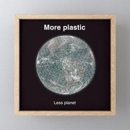 More plasic, less planet Framed Mini Art Print