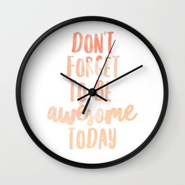 Don't Forget To Be Awesome Today Watercolor Peach Wall Clock