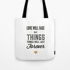 Love Will Fade Tote Bag