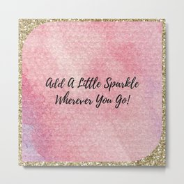 Add a little sparkle wherever you go! Metal Print
