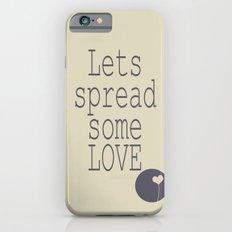 Spread Some LOVE Slim Case iPhone 6s