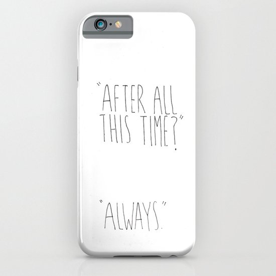 """AFTER ALL THIS TIME?"" ""ALWAYS."" HARRY POTTER INSPIRED iPhone & iPod Case"