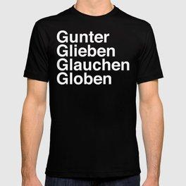 Gunter Glieben Glauchen Globen T-shirt