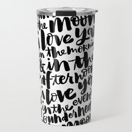 I love you in the morning Travel Mug