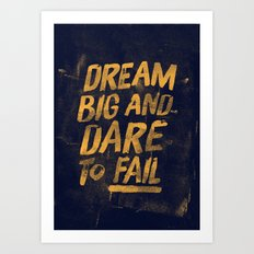 I. Dream big Art Print