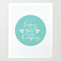 Enjoy your own company Art Print