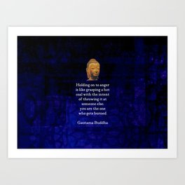 Holding On To Anger Inspirational Buddha Quote Art Print