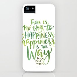 Happiness Is The Way iPhone Case