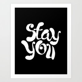 Stay You black and white contemporary minimalism typography poster home wall decor bedroom Art Print