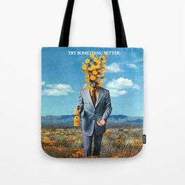 Try Something Better Tote Bag