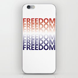 Freedom Graphic Patriotic Fourth of July T-shirt iPhone Skin