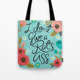 Pretty Sweary- I Don't Give a Rat's Ass Tote Bag