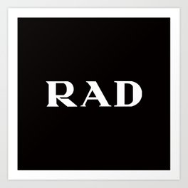 Rad Black Typography Art Print
