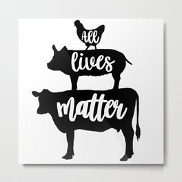 All lives matter! Metal Print