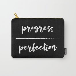 Progress Over Perfection - Black & White Phrase, Saying, Quote, Message Carry-All Pouch