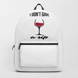 I don't give a Sip Selfish and Tipsy Backpack