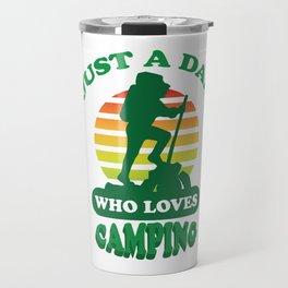 just a dad who loves camping Travel Mug