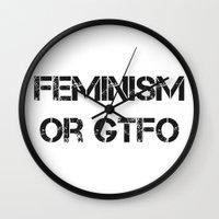 feminism Wall Clocks featuring Feminism or GTFO by Bereft