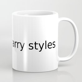lol ur  not harry styles Coffee Mug