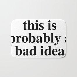 Bad bad idea Bath Mat