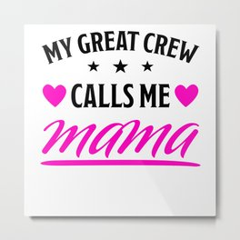 Squad Calls Me Mama Funny Saying Mommy Mother Gift Metal Print