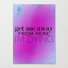 Get me away Canvas Print