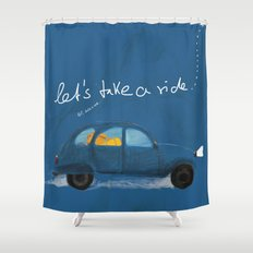 let's take a ride.. Shower Curtain