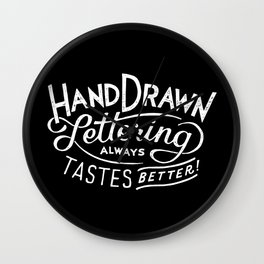 hand drawn lettering ALWAYS tastes better: black  Wall Clock