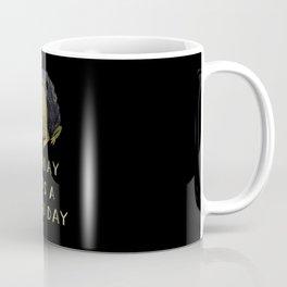 toaday was a good day Coffee Mug