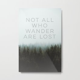 Not All Who Wander Forest Photography Metal Print