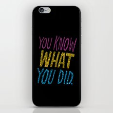 You Know What You Did! iPhone & iPod Skin